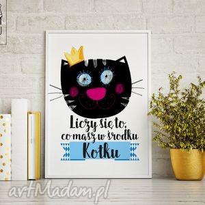 """Plakat """"liczy się to, co masz w środku-kotku"""" plakaty fajnymotyw"""