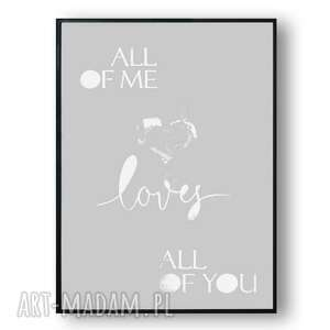 grafika z napisem w ramie all of me loves you szary 30x40
