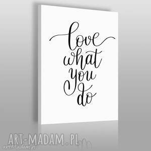 obrazy napis na płótnie - love what you do 50x70 cm 56853, napis, minimalizm