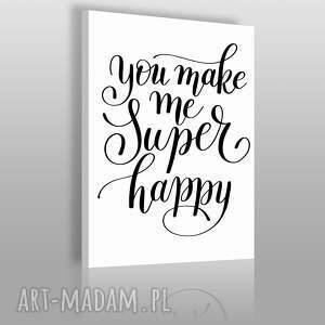 napis na płótnie - you make me superhappy 50x70 cm 56804, napis, czarnobiały