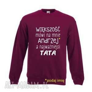 bluza z nadrukiem dla taty, prezent najlepszy tata, urodziny tatusia, święta