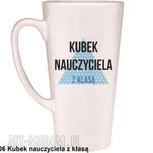 handmade kubki kubek latte nauczyciela z klasą