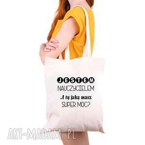 handmade torba eko na zakupy jestem nauczycielem a ty jakie masz super moce? Dzień