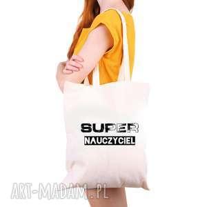 hand-made torba eko na zakupy dla nauczyciela super - dzień