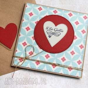 dla ciebie :: kartka handmade z serduchem, walentynki