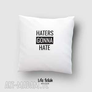poduszki poduszka haters gonna hate, poduszka, poszewka, haters, gonna, dom