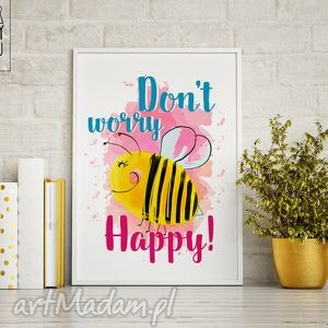 plakat dont worry, bee happy, wnętrza, prezent, plakat, ilustracja, pszczoła