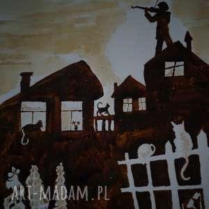 ręczne wykonanie obrazy zamówie specjale p. Ewy - skrzypek na dachu