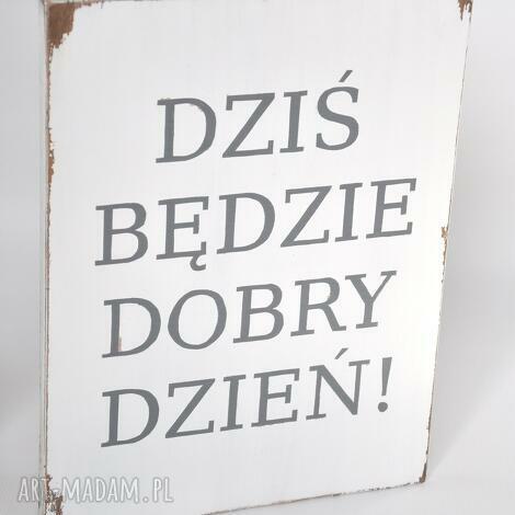 dobry dzień - tablica drewniana biała - vintage, loft, postarzana, design