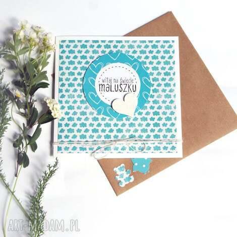 kartki witaj na świecie maluszku kartka handmade, narodziny, dziecko, noworodek