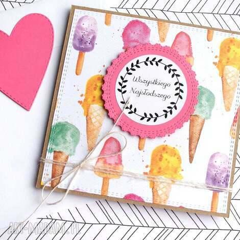 kartki wszystkiego najsłodszego kartka handmade lody, urodziny, urodzinowa, słodycze