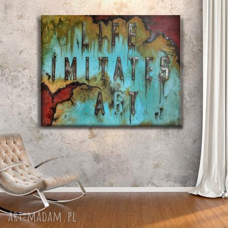 industrialny obraz life imitates art (loft dodomu obrazmalowany, industrialnyobraz)