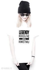 T-shirt damski - legendy rodzą się w kwietniu tailormade