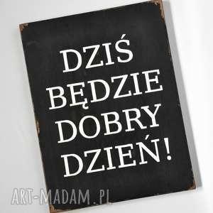 dekoracje dobry dzień - tablica drewniana, vintage, loft, postarzana, drewniana