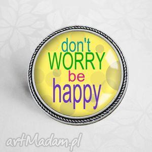 oryginalna broszka z napisami - motto don t worry be happy, litery, napis, cytat