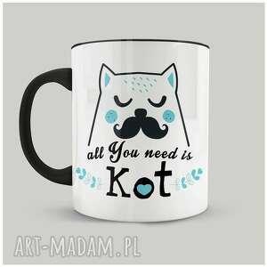 kubek all you need is kot ii - kot, ceramika, personalizacja, prezent, przyjaciel