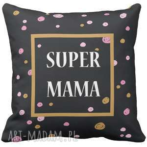 handmade poduszki poduszka na prezent dzień matki mamy super mama artmini 6758