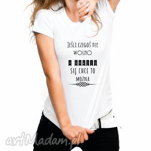 ręcznie robione bluzki koszulka damska jeśli czegoś nie wolno a bardzo się chce