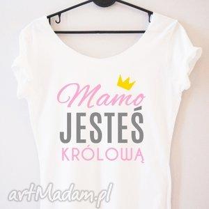 koszulki bluzka mamo jesteś królową, tshert, dla-niej, mama, mamusia