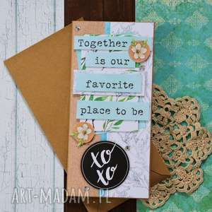 Kartka - together is our favorite place to be scrapbooking
