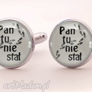 handmade spinki do mankietów pan tu nie stał - spinki do mankietów