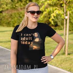Koszulka (T-shirt) I can t adult today, Mona LIsa, vinci, mona, sztuka, adult, design