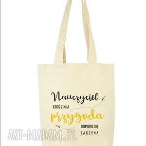 handmade torba eko na zakupy dla nauczyciela nauczyciel kotś z kim przygoda dopiero