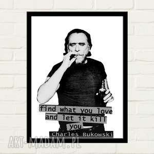 BUKOWSKI PORTRAIT Plakat 50x70, find-what-you-love, let-it-kill-you, bukowski