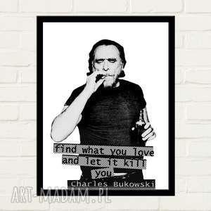 BUKOWSKI PORTRAIT Plakat 50x70, find-what-you-love, let-it-kill-you, bukowski