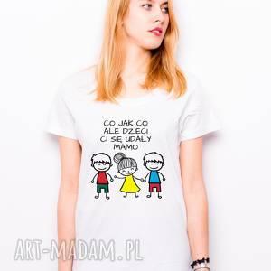 Prezent T-shirt Co jak co ale dzieci Ci się udały mamo córka i dwóch synów