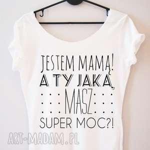 Koszulka damska jestem mamą a Ty jaką masz super.., dlaniej, dlamamy