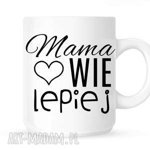kubek mama wie lepiej, dlaniej, dlamamy, dzieńmamy, kawa, herbata, prezent, święta