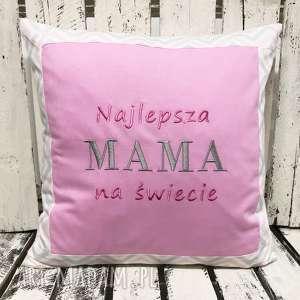 ręcznie zrobione poduszki poduszka prezent najlepsza mama na świecie
