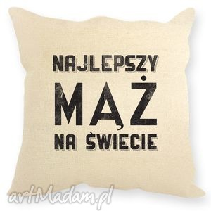 poduszki poduszka dekoracyjna - najlepszy mąż na świecie, prezent dla męża