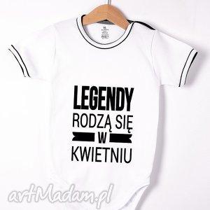 body dziecięce - legendy rodzą się w kwietniu, dziecko, narodziny, prezent, dla niej
