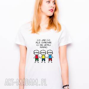 handmade koszulki t-shirt co jak ale synowie ci się udali mamo trzech synów prezent dla