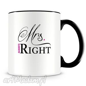 Prezent Mrs Always Right - ceramiczny kubek z autorskim nadrukiem, kubek, mrs, always