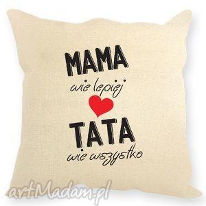 Prezent Poduszka,, Mama wie lepiej..... , poduszka, prezent, mama, tata