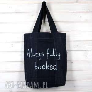 ręczne wykonanie dżinsowa torba na zakupy książki z napisem always fully