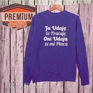 bluza z nadrukiem dla chłopaka, faceta, mężczyzny, męża, niego, prezent na okazję