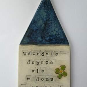 zawieszka domek z mottem - ,domek,motto,parapeetówka,dekoracja,
