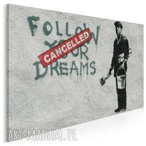 obraz na płótnie - banksy follow your dreams 120x80 cm 20014, banksy, graffiti