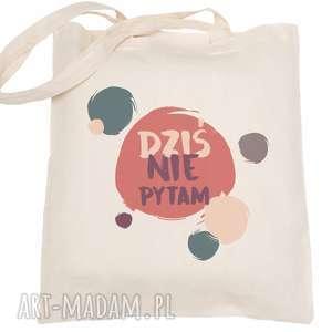 handmade torba eko na zakupy dla nauczyciela dziś nie pytam - dzień