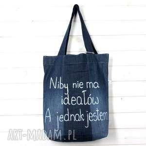 ręczne wykonanie dżinsowa torba z napisem niby nie ma ideałów a jednak