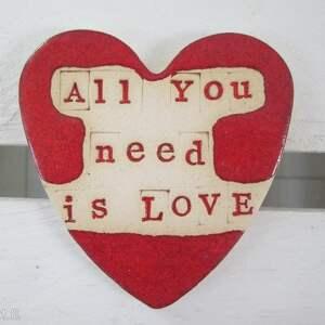 all you need is LOVE magnes serce - ,serduszko,walentynki,prezent,ceramiczny,