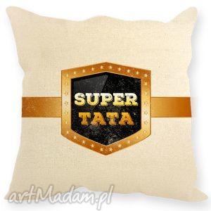 Prezent Poduszka dekoracyjna , prezent dla taty z napisem ,, Super tata dzieńtaty