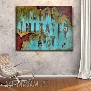 industrialny obraz life imitates art, loft, obraz, dodomu, obrazmalowany