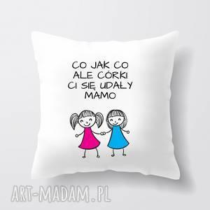 tailormade poduszka co jak ale córki ci się udały mamo dwie preznt dla mamy