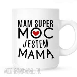 kubek mam super moc jestem mama serduszko, dla mamy, niej, prezent