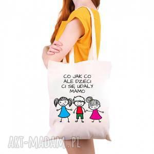 handmade na ramię torba co jak ale dzieci ci się udały mamo dwie córki i syn - prezent